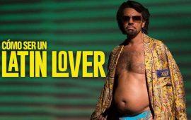 """""""Cómo-Ser-un-Latin-Lover""""-recauda-12-mdd-en-estreno-"""